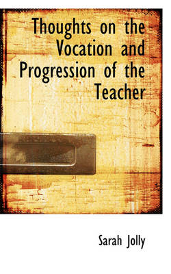 Thoughts on the Vocation and Progression of the Teacher