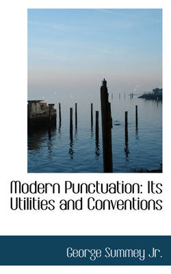 Modern Punctuation: Its Utilities and Conventions
