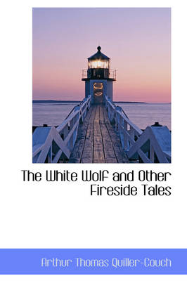 The White Wolf and Other Fireside Tales