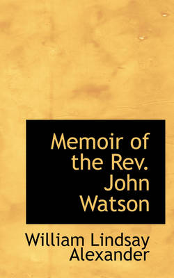 Memoir of the REV. John Watson
