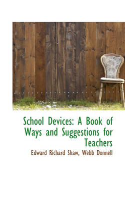 School Devices: A Book of Ways and Suggestions for Teachers