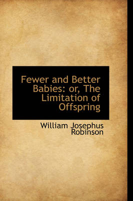 Fewer and Better Babies: Or, the Limitation of Offspring