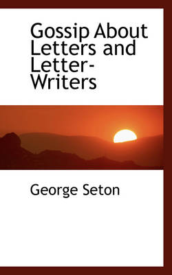 Gossip about Letters and Letter-Writers