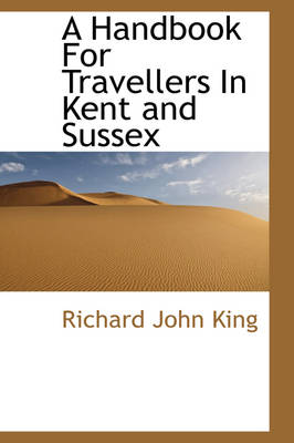 A Handbook for Travellers in Kent and Sussex