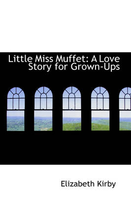 Little Miss Muffet: A Love Story for Grown-Ups