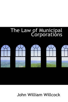 The Law of Municipal Corporations