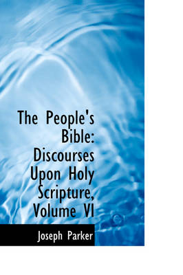 The People's Bible: Discourses Upon Holy Scripture, Volume VI