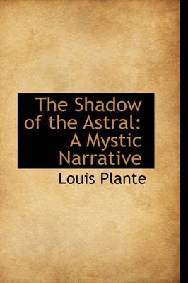 The Shadow of the Astral: A Mystic Narrative