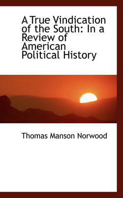 A True Vindication of the South: In a Review of American Political History