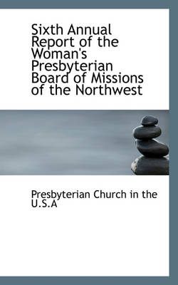 Sixth Annual Report of the Woman's Presbyterian Board of Missions of the Northwest
