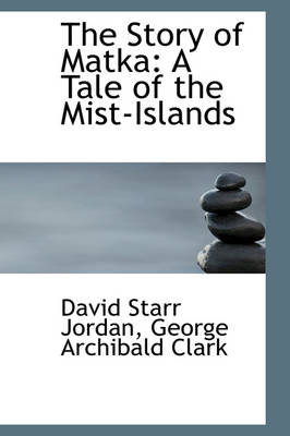 The Story of Matka: A Tale of the Mist-Islands