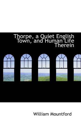 Thorpe, a Quiet English Town, and Human Life Therein