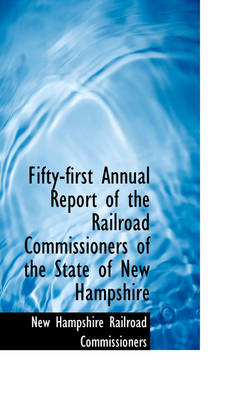 Fifty-First Annual Report of the Railroad Commissioners of the State of New Hampshire
