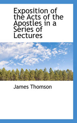 Exposition of the Acts of the Apostles in a Series of Lectures