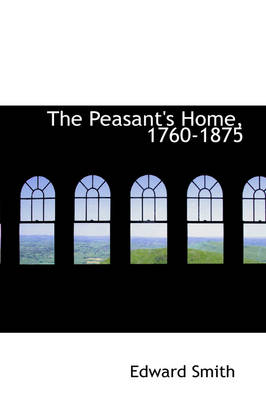 The Peasant's Home, 1760-1875