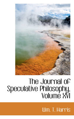 The Journal of Speculative Philosophy, Volume XVI