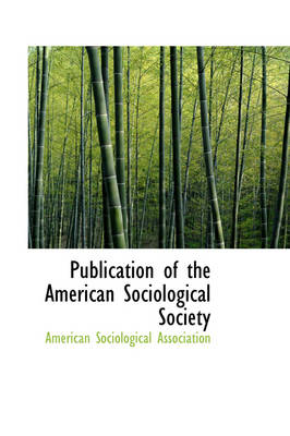 Publication of the American Sociological Society