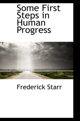 Some First Steps in Human Progress