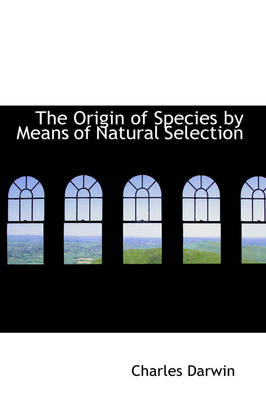 The Origin of Species by Means of Natural Selection