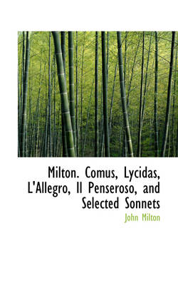 Milton. Comus, Lycidas, L'Allegro, Il Penseroso, and Selected Sonnets