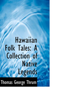 Hawaiian Folk Tales: A Collection of Native Legends