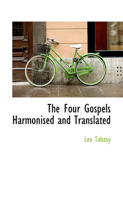 The Four Gospels Harmonised and Translated