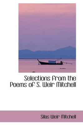 Selections from the Poems of S. Weir Mitchell