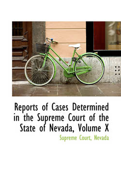 Reports of Cases Determined in the Supreme Court of the State of Nevada, Volume X
