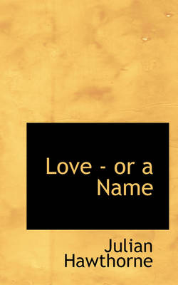 Love - Or a Name