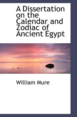 A Dissertation on the Calendar and Zodiac of Ancient Egypt