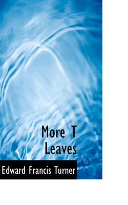 More T Leaves