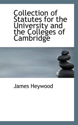 Collection of Statutes for the University and the Colleges of Cambridge