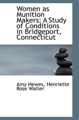 Women as Munition Makers: A Study of Conditions in Bridgeport, Connecticut