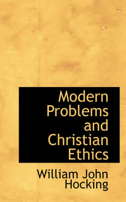 Modern Problems and Christian Ethics