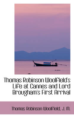 Thomas Robinson Woolfield's Life at Cannes and Lord Brougham's First Arrival
