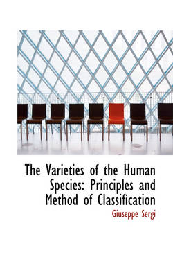 The Varieties of the Human Species: Principles and Method of Classification