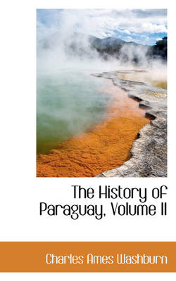 The History of Paraguay, Volume II