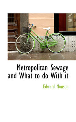 Metropolitan Sewage and What to Do with It