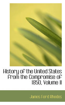 History of the United States from the Compromise of 1850, Volume II
