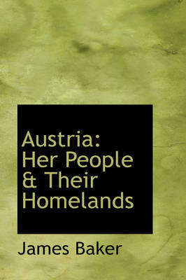Austria: Her People & Their Homelands