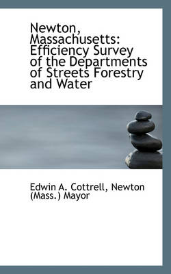 Newton, Massachusetts: Efficiency Survey of the Departments of Streets Forestry and Water