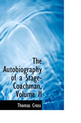 The Autobiography of a Stage-Coachman, Volume II