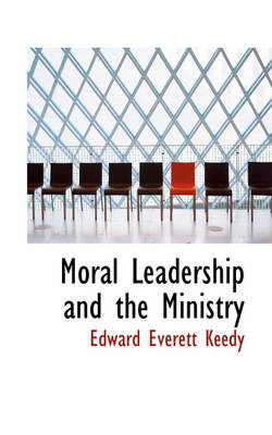 Moral Leadership and the Ministry