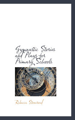 Gymnastic Stories and Plays for Primary Schools