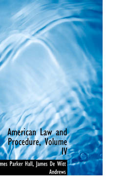 American Law and Procedure, Volume IV