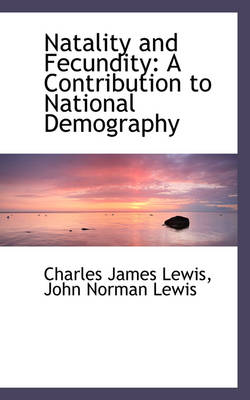 Natality and Fecundity: A Contribution to National Demography