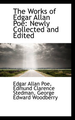 The Works of Edgar Allan Poe: Newly Collected and Edited