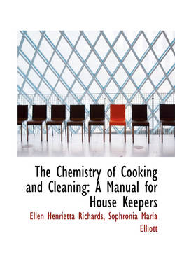 The Chemistry of Cooking and Cleaning: A Manual for House Keepers