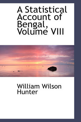 A Statistical Account of Bengal, Volume VIII