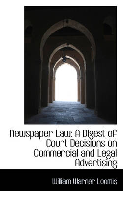 Newspaper Law: A Digest of Court Decisions on Commercial and Legal Advertising